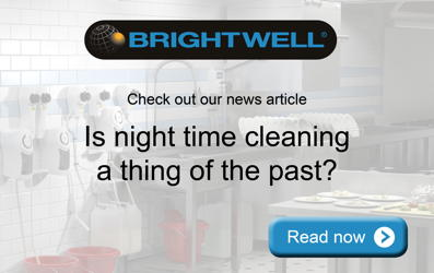 Advert: http://www.brightwell.co.uk/news/shedding-the-light-on-daytime-cleaning