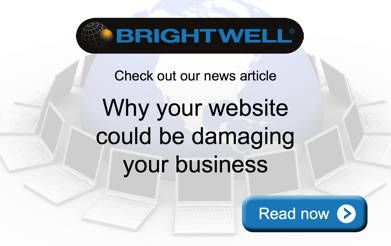 Advert: http://www.brightwell.co.uk/news/why-your-website-could-be-damaging-your-business